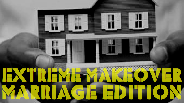 extreme makeover marriage edition