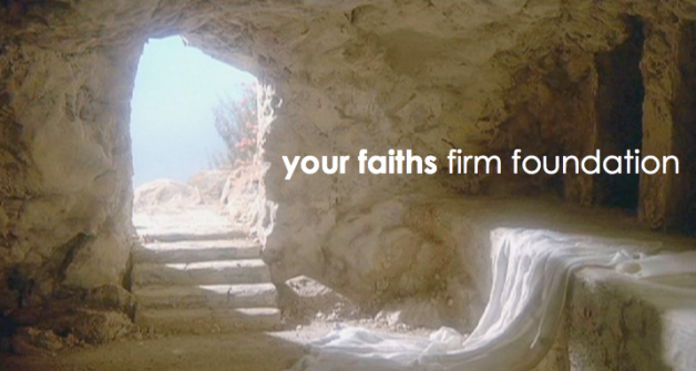 your faiths firm foundation