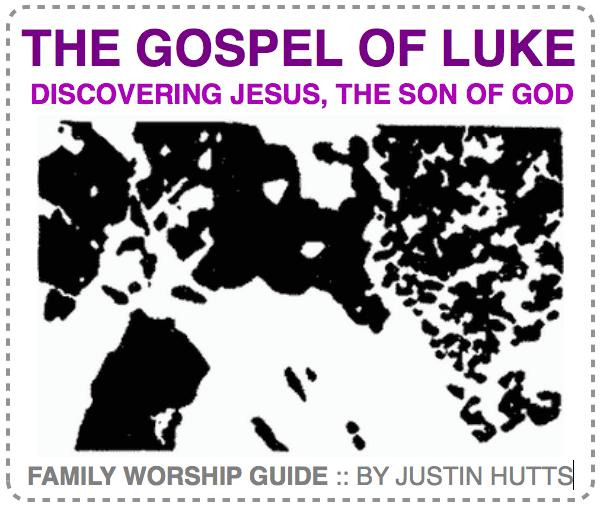 Luke family worship guide